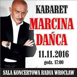 Kabaret MARCINA DAŃCA -najnowszy program z elementami programu jubileuszowego