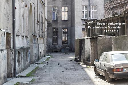 Spacery podwórkowe – przedmieście Oławskie