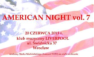 AMERICAN NIGHT vol. 7 with AMERICAN NIGHT BAND & URODZINY MARKA NIEDZIELSKIEGO + koncert TOTO na wielkim ekranie!!!