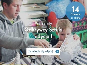 """Warsztaty Rodzinne """"Odkrywcy Sztuki"""""""