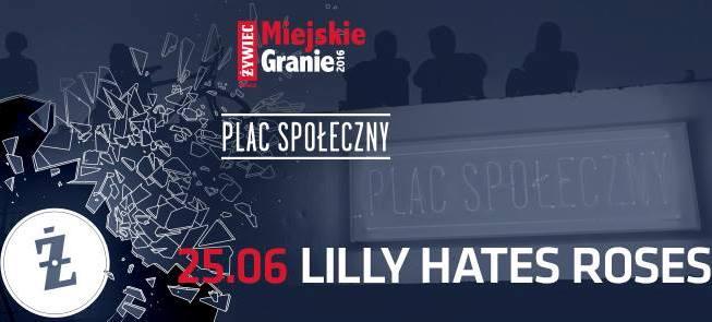 Lilly Hates Roses – Żywiec Miejskie Granie na placu Społecznym