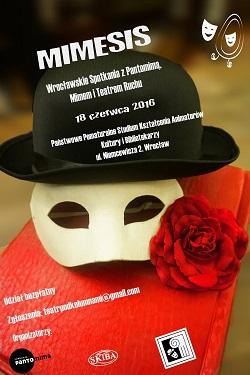 """Wrocławskie Spotkania z Pantomimą, Mimem i Teatrem Ruchu Wrocław 2016 """"MIMEZIS"""""""
