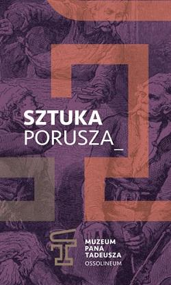 Ćwiczenia ze sztuki. Warsztat ruchu w Muzeum Pana Tadeusza