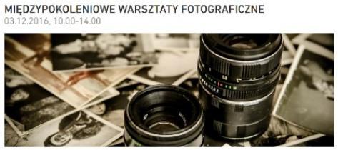Międzypokoleniowe warsztaty fotograficzne