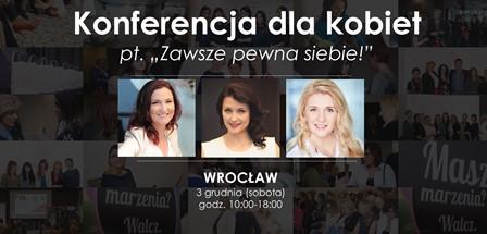 """Konferencja dla kobiet """"Zawsze pewna siebie"""""""
