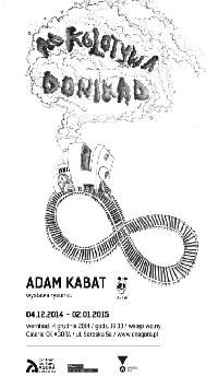 MOKOLOTYWA DONIKĄD wernisaż - ADAM KABAT W GALERII CK AGORA