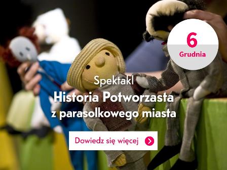 """""""Historia potworzasta z parasolkowego miasta"""" – spektakl dla dzieci"""