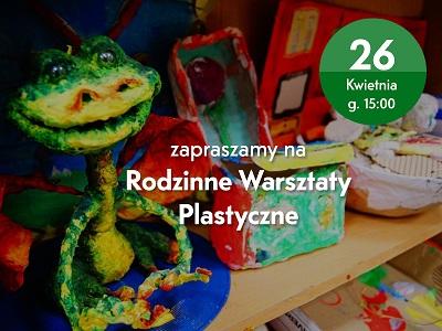 rodzinne warsztaty plastyczne we wrocławskim Centrum Tworczości Dziecka