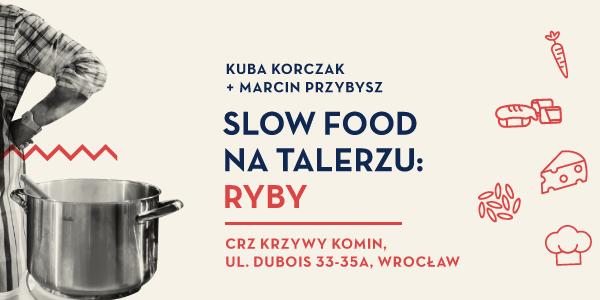 Slow Food z Kubą Korczakiem i Marcinem Przybyszem