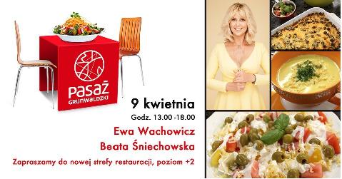 Ewa Wachowicz gotuje w Pasażu Grunwaldzkim