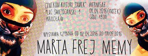 """Wystawa: Marta Frej """"Memy"""" w CK Zamek"""