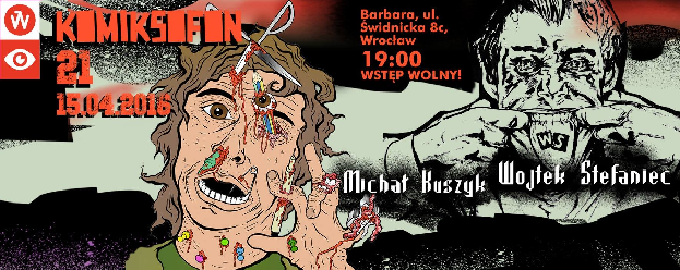 Komiksofon 21, goście – Wojciech Stefaniec, Michał Kuszyk
