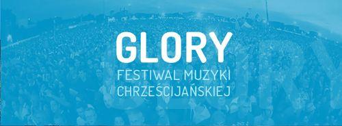 Glory - Festiwal Muzyki Chrześcijańskiej