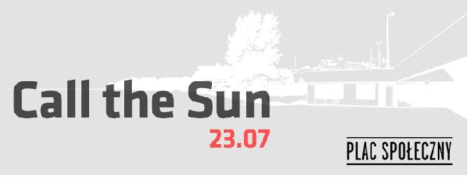 Call The Sun na Placu Społecznym