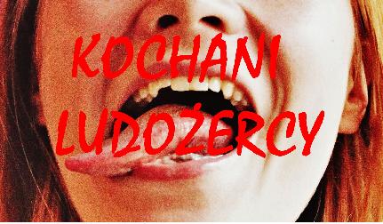 Kochani Ludożercy - Teatr Ej Aj zamyka sezon