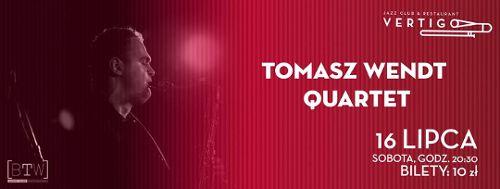 Tomasz Wendt Quartet w klubie Vertigo