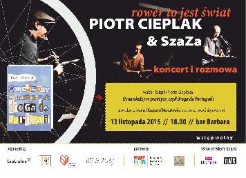 Rower to jest świat – Piotr Cieplak & SzaZa