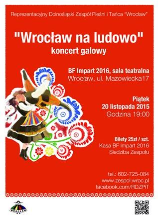 """""""Wrocław na ludowo"""" - koncert galowy Zespołu Pieśni i Tańca Wrocław."""
