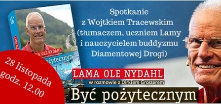 """Spotkanie z Wojtkiem Tracewskim, tłumaczem książki Lamy Olego Nydahla """"Być pożytecznym"""""""