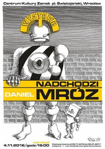 """""""Nadchodzi Mróz"""" – wystawa prac Daniela Mroza"""