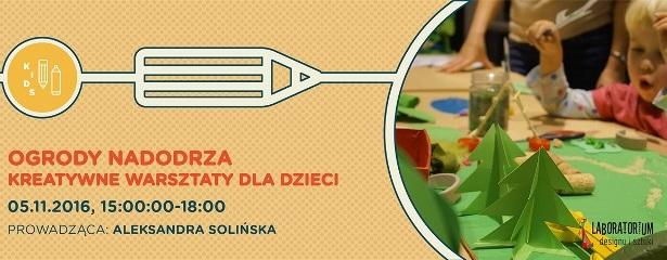 Ogrody Nadodrza – kreatywne i bezpłatne warsztaty dla dzieci