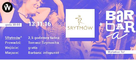 Wytańcz To! w Barbara: Infopunkt / 5Rytmów® z Tomaszem Szymocha