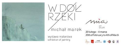 """Wystawa: """"W dół rzeki"""" – Michał Marek"""