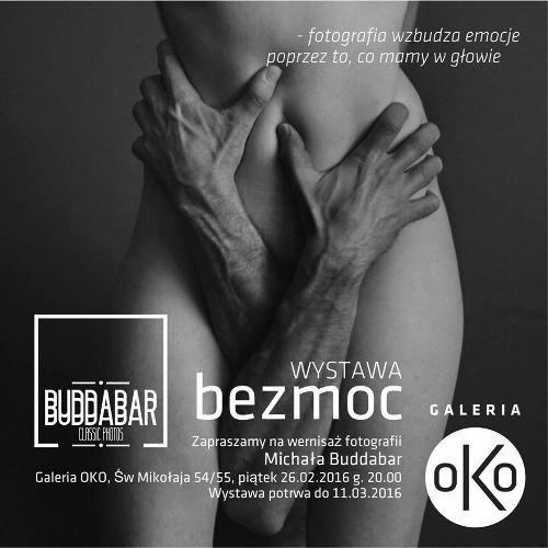 """""""Bezmoc"""" – Michał Buddabar w Galerii OKO"""
