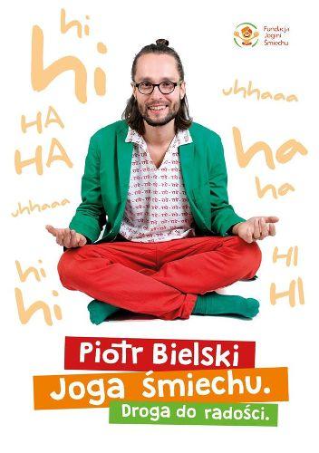 """""""Joga śmiechu. Droga do Radości"""" – spotkanie z Piotrem Bielskim"""