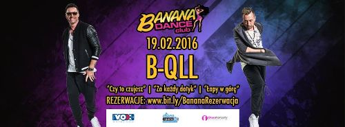 B-QLL w Banana Dance Club