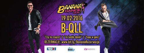 B-QLL w Banana Dance Club