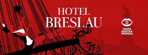 "Spektakl: ""Hotel Breslau"""