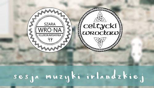 Sesja muzyki irlandzkiej w Szarej Wronie