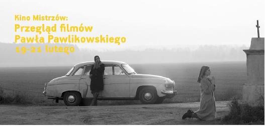 Kino Mistrzów: Paweł Pawlikowski w Kinie Nowe Horyzonty
