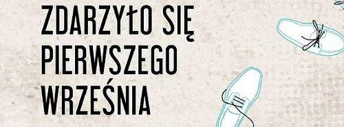 """Spektakl: """"Zdarzyło się 1 września"""""""