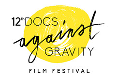 DOCS AGAINST GRAVITY FILM FESTIVAL