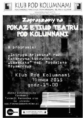 Pokaz etiud teatralnych Teatru pod Kolumnami
