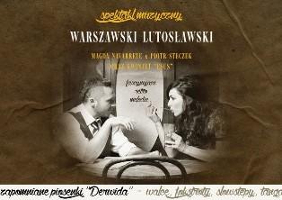 WARSZAWSKI LUTOSŁAWSKI - spektakl muzyczny