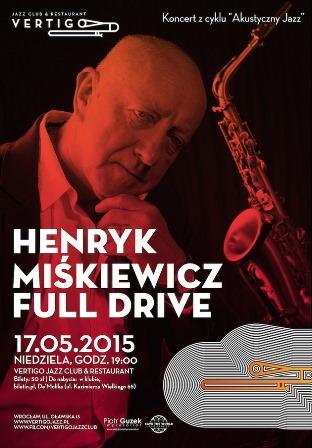 Full Drive - koncert Henryka Miśkiewicza