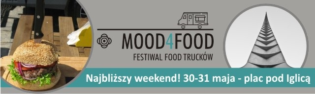 Festiwal Food Trucków pod nazwą MOOD 4 FOOD