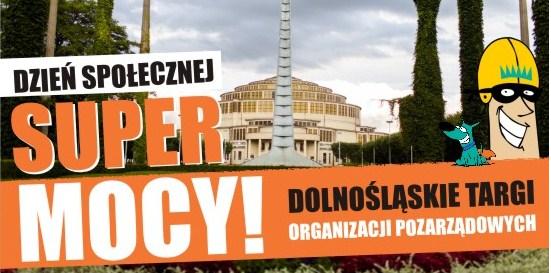 IV Dolnośląskie Targi Organizacji Pozarządowych  - Dzień Społecznej SUPER MOCY!