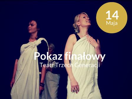 """Pokaz Finałowy Projektu """"Teatr dla Trzech Generacji"""""""