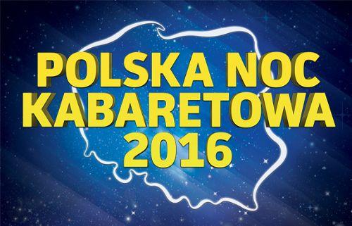 Polska Noc Kabaretowa 2016 w Hali Stulecia