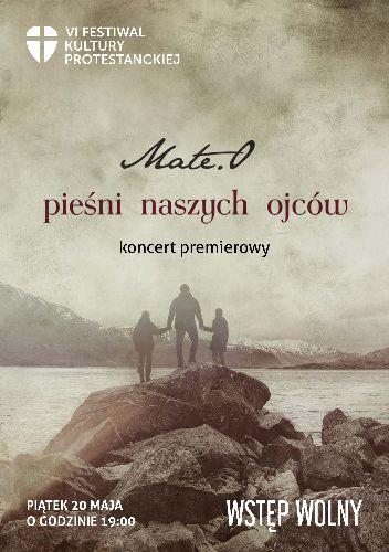"""Mate.O """"Pieśni naszych ojców"""" – koncert premierowy"""