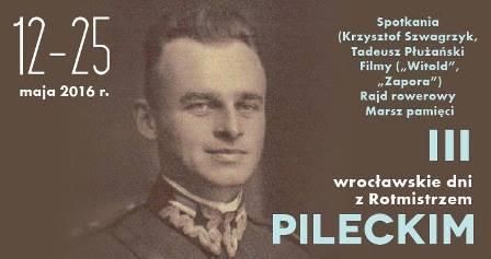 III Wrocławskie Dni z Rotmistrzem Pileckim
