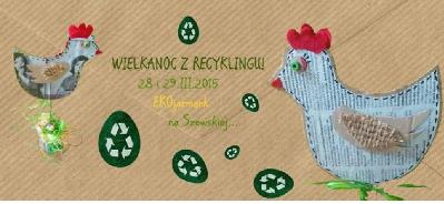 Ekojarmark - wiosna 2015: Wielkanoc z recyklingu - warsztaty