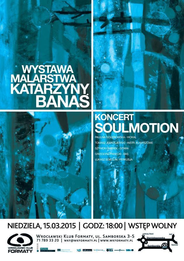 Wystawa malarstwa Katarzyny Banaś i koncert SoulMotion