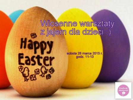 Wiosenne warsztaty z jajem;) dla dzieci