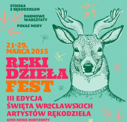Ręki Dzieła Fest – 3 edycja WIOSNA 2015