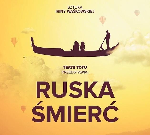 Teatr ToTu: Ruska Śmierć